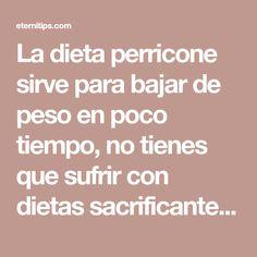 La dieta perricone sirve para bajar de peso en poco tiempo, no tienes que sufrir con dietas sacrificantes, logra verte linda sin esfuerzo