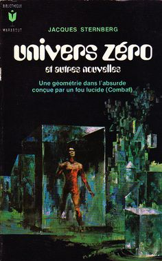 Jacques Sternberg, Univers Zéro, Editions Marabout Science-Fiction n° 362 de 1970, illustrateur Henri Lievens (via jaipatoulunivu on Flickr)