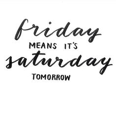 Wishing you an amazing Friday from the team at Imagine Plumbing & Appliance Ltd! Words Quotes, Wise Words, Me Quotes, Sayings, Weekday Quotes, Its Friday Quotes, Friday Humor, Sweet Words, Thoughts