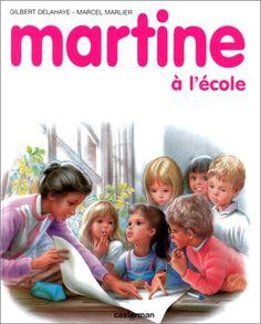 Amazon.fr - Martine, numéro 34 : Martine à l'école - Gilbert Delahaye, Marcel Marlier - Livres