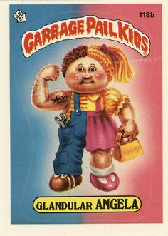 Garbage Pail Kids! Totally had hundreds of these crazy things! This one I remember, in particular. Garbage Pail Kids Cards, Kids Stickers, Patch Kids