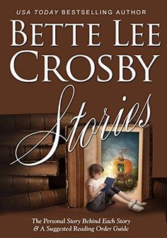 Stories by Bette Lee Crosby https://www.amazon.com/dp/B01G93WRNE/ref=cm_sw_r_pi_dp_5i3DxbRAHJR2N
