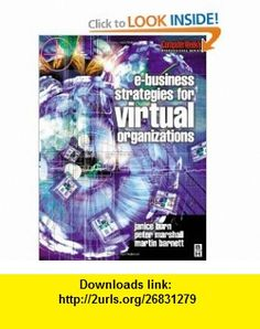 e-Business Strategies for Virtual Organizations (Computer Weekly Professional) (9780750649438) Janice Burn, Peter Marshall, Martin Barnett , ISBN-10: 0750649437  , ISBN-13: 978-0750649438 ,  , tutorials , pdf , ebook , torrent , downloads , rapidshare , filesonic , hotfile , megaupload , fileserve
