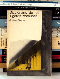Diccionario de los lugares comunes. Gustave Flaubert. Febrero 2013. Click en la foto para descargar en versión Pdf.