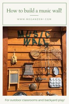 How to build a music wall with upcycled and recycled materials for hours of sensory play outdoors! #musicwall #outdoorclassroom