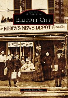 Ellicott City   (MD)  (Images of America) by Marsha  Wight  Wise