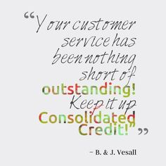 """Your customer service has been nothing short of outstanding! Keep it up Consolidated Credit! - B. & J. Vesall #DebtStories #DebtRelief #HappyClients #DebtManagement #ConsolidatedCredit"