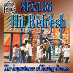 Success Freaks #136 - Hit Refresh Busy People, this episode is for you!  There is always work to be done.  Always something getting in the way of you recharging your creative batteries.  You need to learn to be okay with taking a Recess.