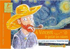 un cuento para conocer a Vincent van Gogh Vincent Van Gogh, Van Gogh Arte, Meaning Of Arrow Tattoo, Artist Project, Art Van, Famous Artists, Art Education, Doodle Art, Art Lessons