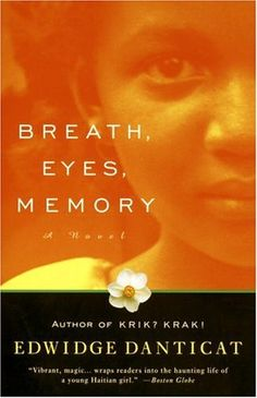 Edwidge Danticat Breath, Eyes, Memory