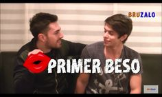 #Bruzalo ♡ #Mi Primer Beso 💋