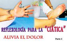 """Reflexología para la """"CIÁTICA"""" alivia el dolor  Parte 2 de 2"""
