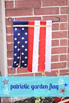 Patriotic Garden Flag---- I could use fabric or tablecloth's--plastic or regular.