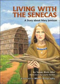 Living with the Senecas: A Story about Mary Jemison by Susan Bivin Aller, Laurie Harden (Illustrator)