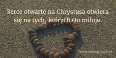 Serce otwarte na Chrystusa otwiera się na tych …