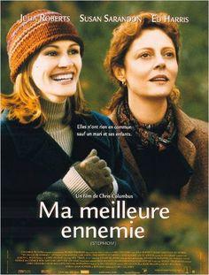 Ma meilleure ennemie - susan Sarandon et Julia Roberts: Un duo excellent. On oscille entre rires, larmes et nostalgie: Quand deux femmes aux vies totalement différentes doivent s'apprivoiser pour faire partie de la même famille.
