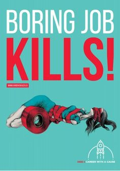 """Boring job kills Career with a Cause"""" is a forum that aims to gather people who want to work in NGO's dealing with social policy, ecology, development and support of civil society, human rights, culture, tourism and other."""