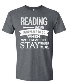 Teacher Shirts Reading T-Shirt Reading Gives Us Someplace To Go Book Lover TShirt Teacher Shirt Librarian Shirt Teacher T-Shirt Teach - Kind Shirt - Ideas of Kind Shirt - School Shirts, Teacher Shirts, Book Shirts, Tee Shirts, Minions, Book Lovers Gifts, Shirts With Sayings, Funny Shirts, Colorful Shirts