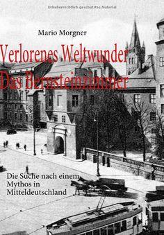 http://www.amazon.de/Verlorenes-Weltwunder-Bernsteinzimmer-Mythos-Mitteldeutschland/dp/3842364091/ref=sr_1_1?ie=UTF8