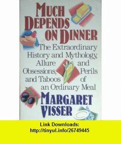 Much Depends on Dinner (9780771087462) Margaret Visser , ISBN-10: 0771087462  , ISBN-13: 978-0771087462 ,  , tutorials , pdf , ebook , torrent , downloads , rapidshare , filesonic , hotfile , megaupload , fileserve