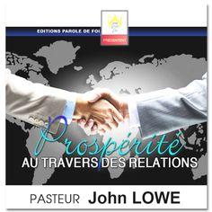 Avoir de bonnes relations peut vous ouvrir des portes surnaturelles alors apprenez à ne pas négliger vos relations à travers ce message édifiant du Pasteur John Lowe