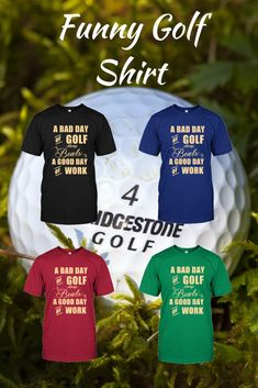 ea3c4edc Bad Day At Golf Beats A Good Day of Work. Funny Golf ShirtsUnique ...