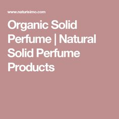 Organic Solid Perfume   Natural Solid Perfume Products