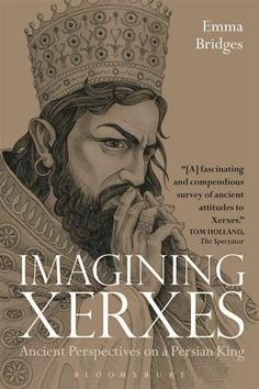 Imagining Xerxes: Ancient Perspectives on a Persian King (Paperback)
