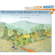 Planting the Trees of Kenya: The Story of Wangari Maathai (Frances Foster Books): Claire A. Nivola: 9780374399184: Amazon.com: Books