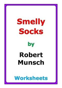 """10 pages of worksheets for the story """"Smelly Socks"""" by Robert Munsch"""