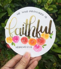 """Hebrews 10:23-24 """"Let us hold unswervingly to the hope we profess, for he who promised is faithful."""""""