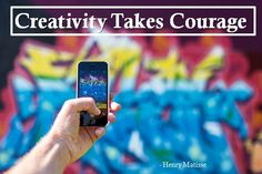 Creativity takes courage - Henry Matisse