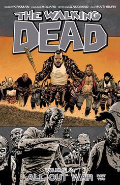 """The Walking Dead Volume 21: All Out War Part 2"" by Robert Kirkman et al. (July 29th)"