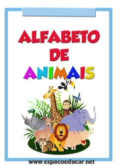 O Alfabeto de Animais foi muito pedido aqui no Blog. Então decidimos montar um bem bonito e colorido para você! As letrinhas serão postadas ... Spanish Alphabet, Libra, Education, Animals, Bernardo, Gabriel, Blog, Animal Posters, Number Posters