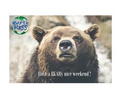 Have a BEARy nice weekend!! We pride ourselves in being a PETA approved company. We love animals! #myearthkiss