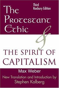 """Max Weber """"Protestant Ethics and the Spirit of Capitalism"""""""