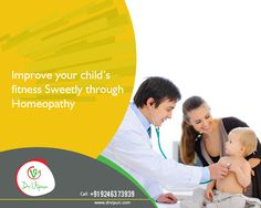 Improve your child's fitness Sweetly through Homeopathy. http://www.drvipun.com/