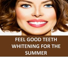Feel good teeth whitening for the Summer