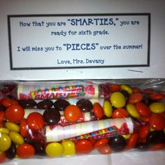 End of the year gift for my students - Now that you are 'smarties,' you are ready for fifth grade.  I will miss you to 'pieces' over the summer!  Love --- Mrs. Delila Vance