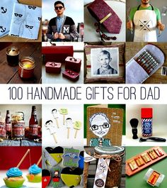 100 Handmade Gifts for Dad     http://diyhomesweethome.com/100-handmade-gifts-for-dad/