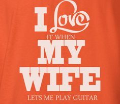 Pop Culture Trendy I love it when my wife let's me play guitar electric trumpet saxophone Tshirt Tee T-Shirt Ladies Youth Adult