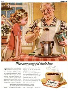 Life magazine Illustrated by J. Leyendecker - This is NOT Norman Rockwell Painting Retro Ads, Vintage Advertisements, Vintage Ads, Vintage Prints, Norman Rockwell, I Love Coffee, Coffee Art, Coffee Drawing, Coffee Poster