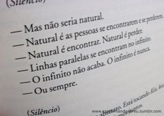(Caio Fernando Abreu - O dia que Júpiter encontrou Saturno. In: Morangos Mofados)