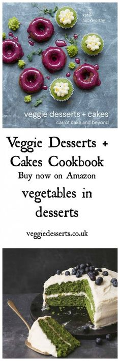Veggie Desserts and Cakes Cookbook by Kate Hackworthy Out now on Amazon and major bookshops. Vegetables in cakes and desserts. Including Kale and Apple Cake with Apple Icing, Beet Chocolate Doughnuts with Blueberry Glaze, Corn and Coconut Ice Cream, Butternut Squash Hand Pies, Pea and Vanilla Cake and many more!