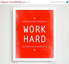 SALE Work Hard Print, Typography Poster, Inspirational Quote Art, Motivational Poster - Color Choices. $14.40, via Etsy.