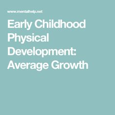 Early Childhood Physical Development: Average Growth