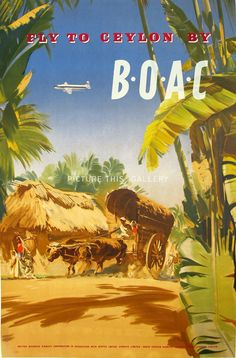 'Fly BOAC to Ceylon' BOAC Airline poster printed in Great Britain in The BOAC became Britain's state airline at the end of 1939 taking over from Imperial Airways and British Airways Limited. Vintage Travel Posters, Vintage Ads, Vintage Airline, Poster Vintage, Travel Ads, Airline Travel, Air Travel, British Airline, British Airways