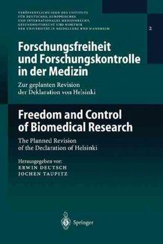 Forschungsfreiheit Und Forschungskontrolle in Der Medizin: Zur Geplanten Revision Der Deklaration Von Helsinki