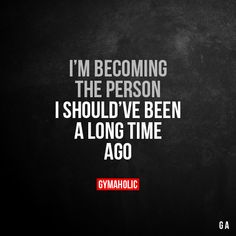 I'm becoming the person I should've been a long time ago. More motivation: https://www.gymaholic.co #fitness #motivation #gymaholic