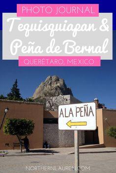 A mini photo guide to some of Mexico's prettiest pueblos mágicos - Tequisquiapan and Pena de Bernal, Querétaro, Mexico.